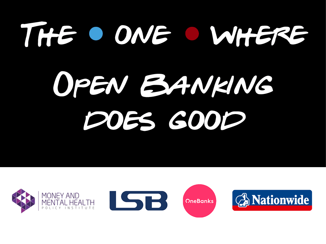 The One Where open banking is for good