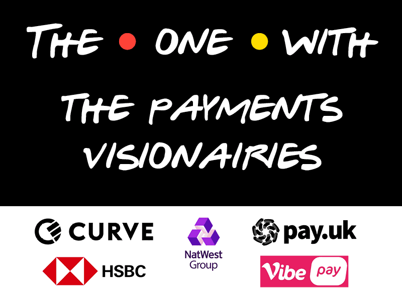 The One With the payments visionaries