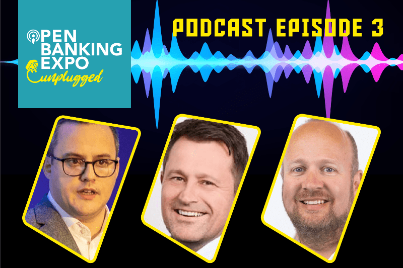 Open Banking Unplugged Podcast Episode 3